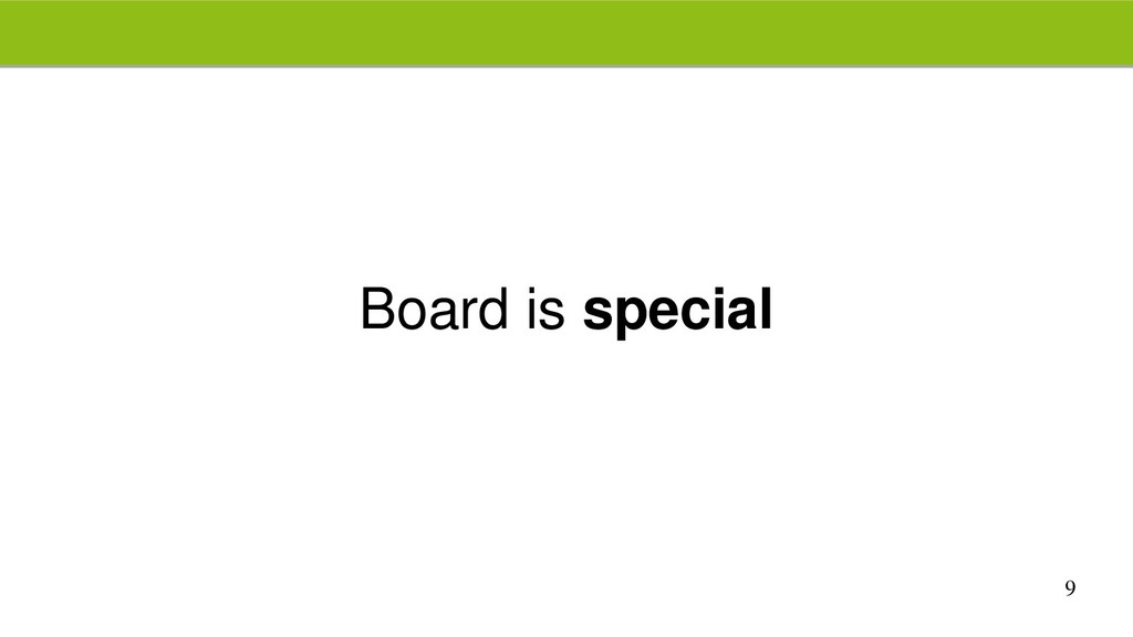 9 Board is special