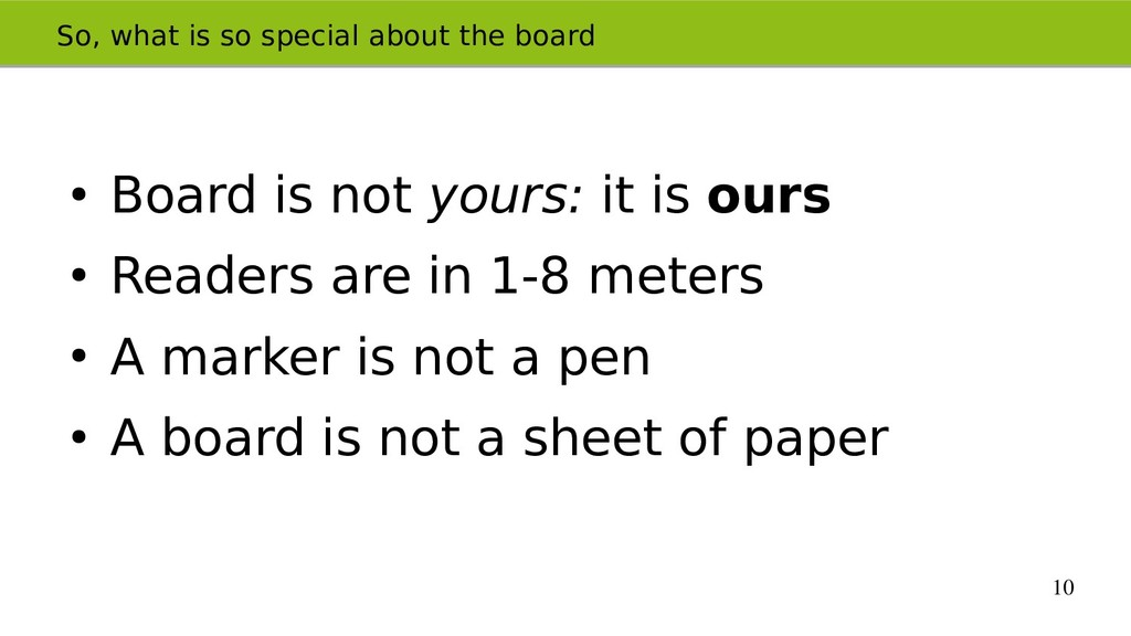 10 So, what is so special about the board ● Boa...