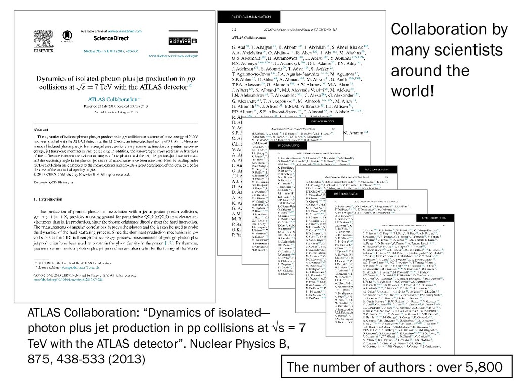 Collaboration by many scientists around the wor...