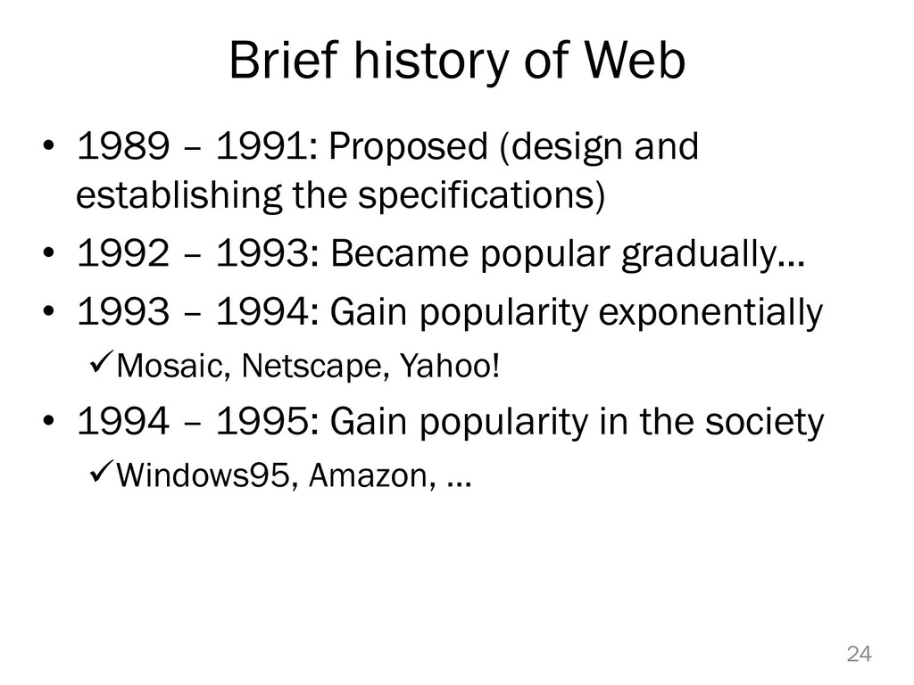 Brief history of Web • 1989 – 1991: Proposed (d...