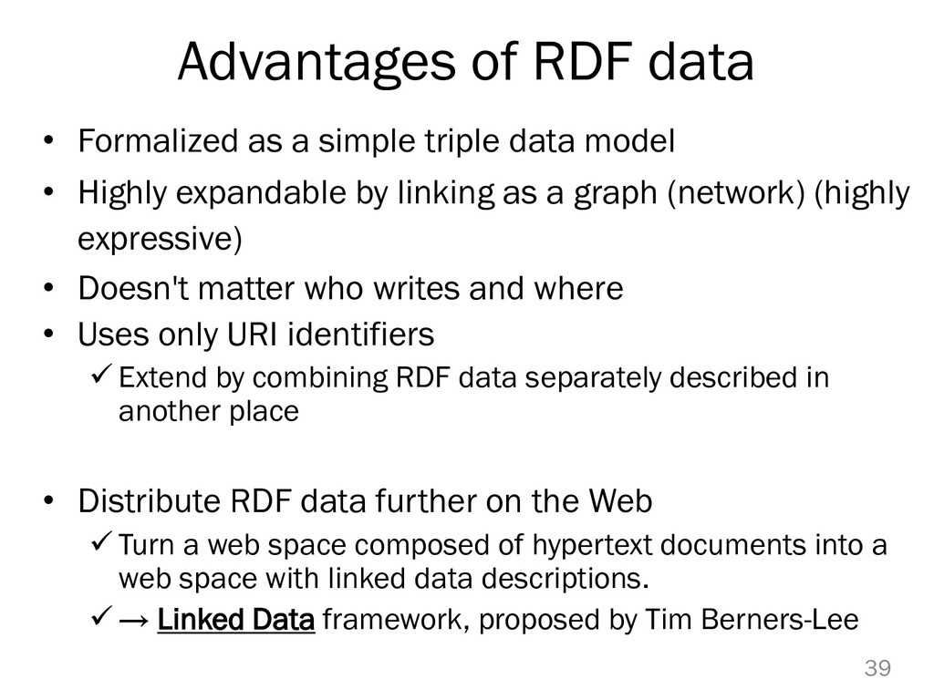 Advantages of RDF data • Formalized as a simple...