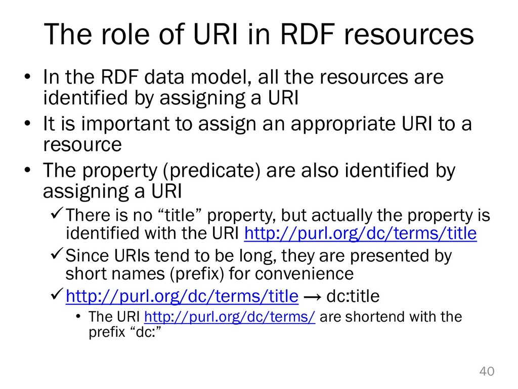 The role of URI in RDF resources • In the RDF d...