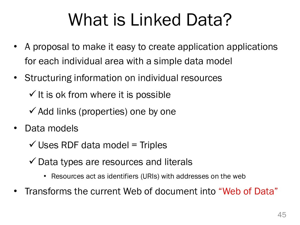 What is Linked Data? • A proposal to make it ea...