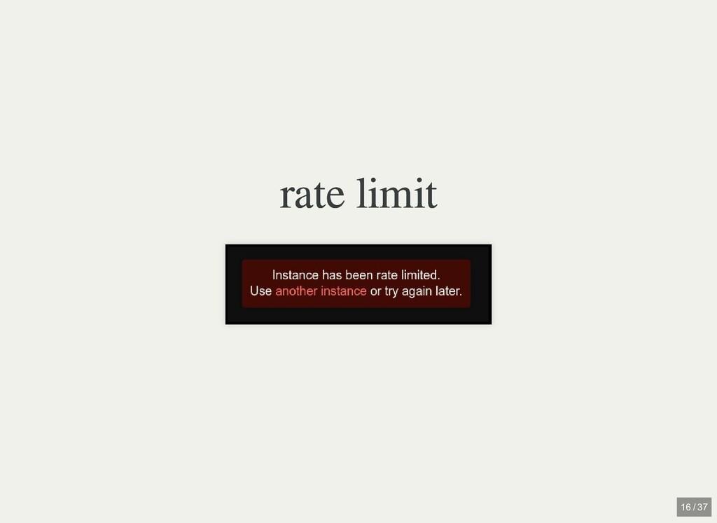 rate limit rate limit 16 / 37
