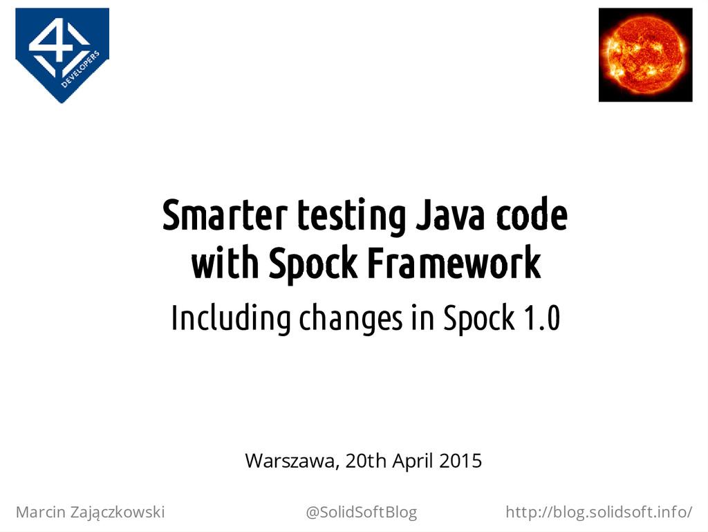 Smarter testing Java code with Spock Framework ...