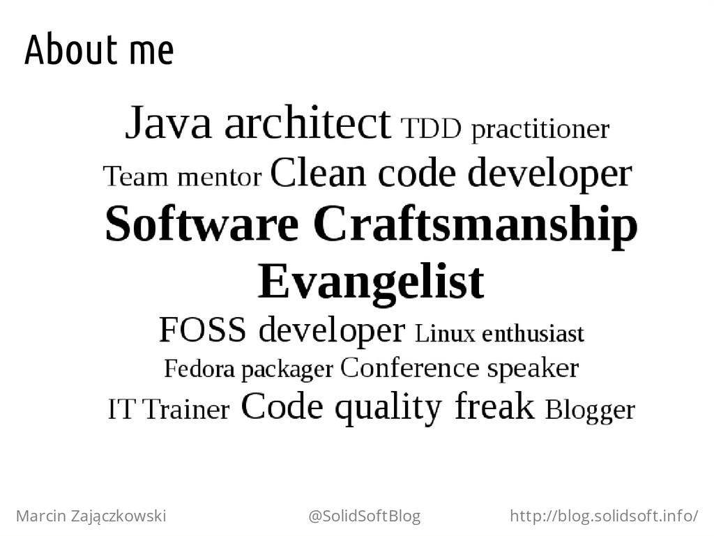 About me Marcin Zajączkowski @SolidSoftBlog htt...