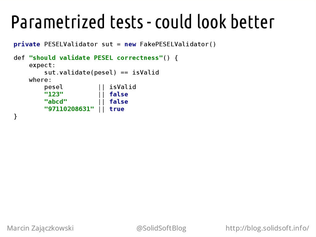 Parametrized tests - could look better p r i v ...