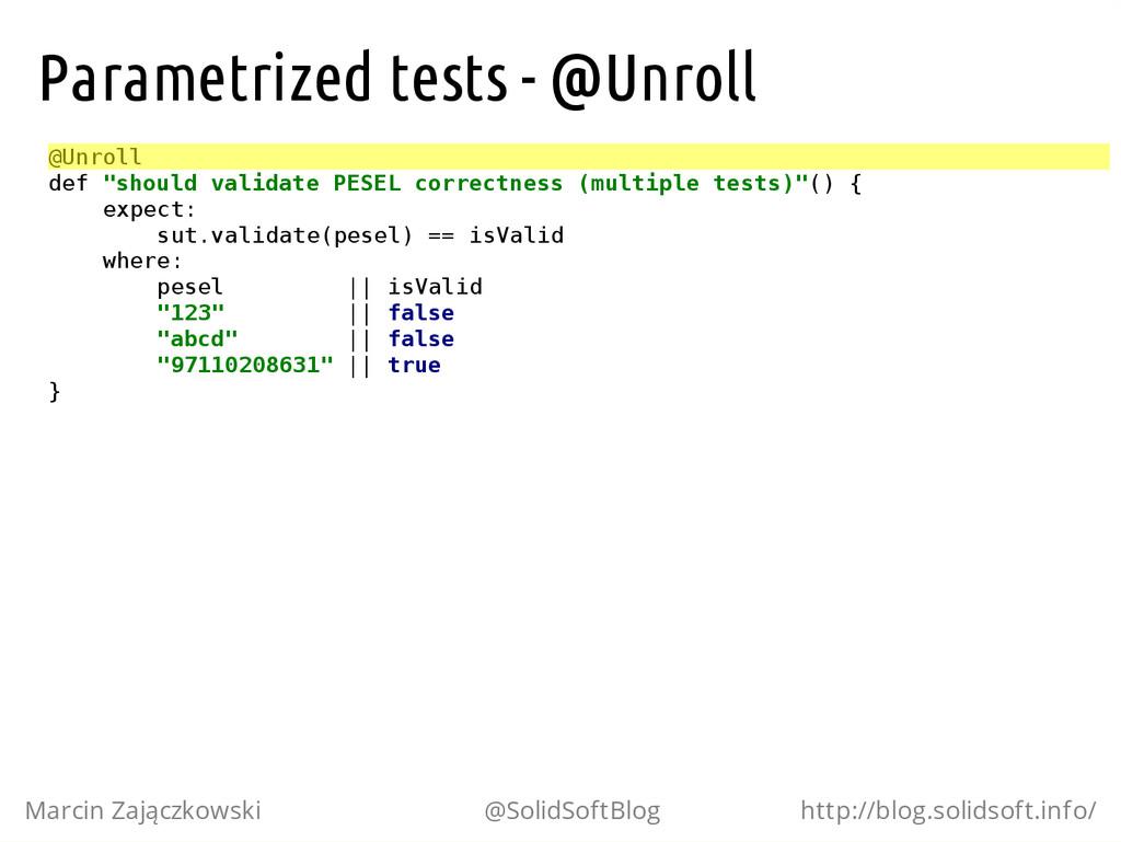 Parametrized tests - @Unroll @ U n r o l l d e ...