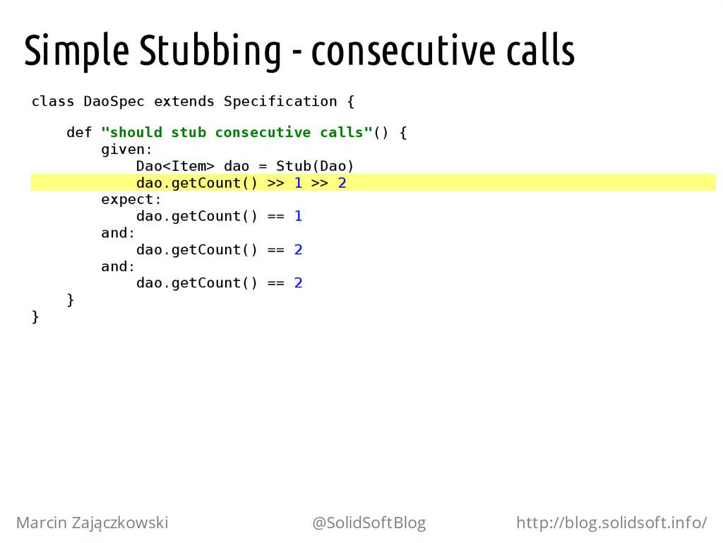 Simple Stubbing - consecutive calls c l a s s D...