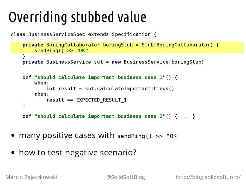 Overriding stubbed value c l a s s B u s i n e ...