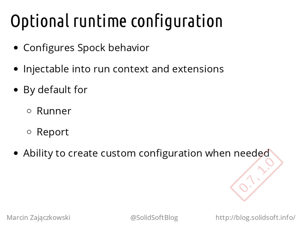 Optional runtime configuration Configures Spock...