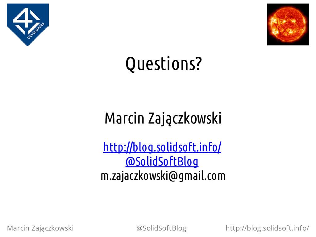 Questions? Marcin Zajączkowski http://blog.soli...