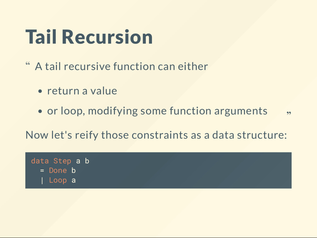 Tail Recursion Now let's reify those constraint...