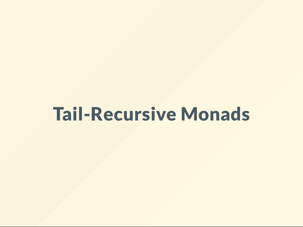 Tail-Recursive Monads