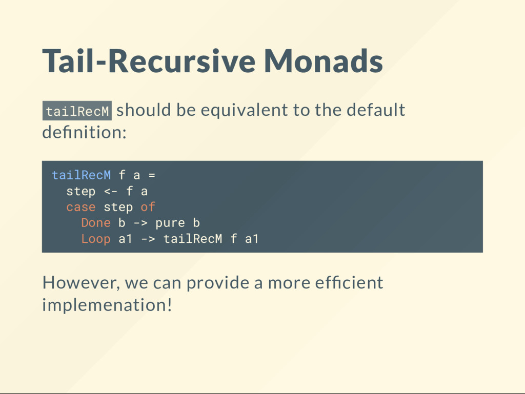 Tail-Recursive Monads tailRecM should be equiva...