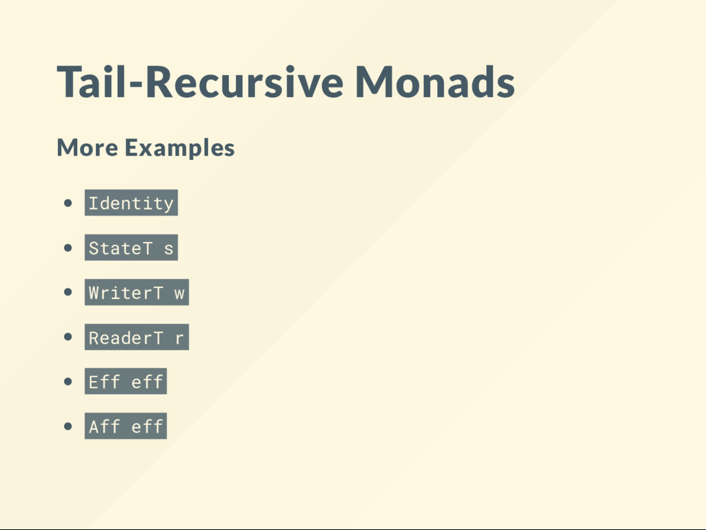 Tail-Recursive Monads More Examples Identity St...