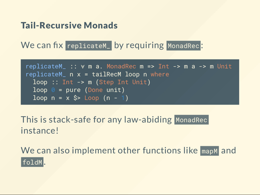 Tail-Recursive Monads We can x replicateM_ by r...
