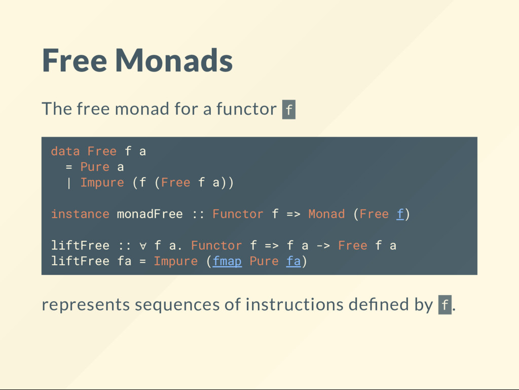 Free Monads The free monad for a functor f data...