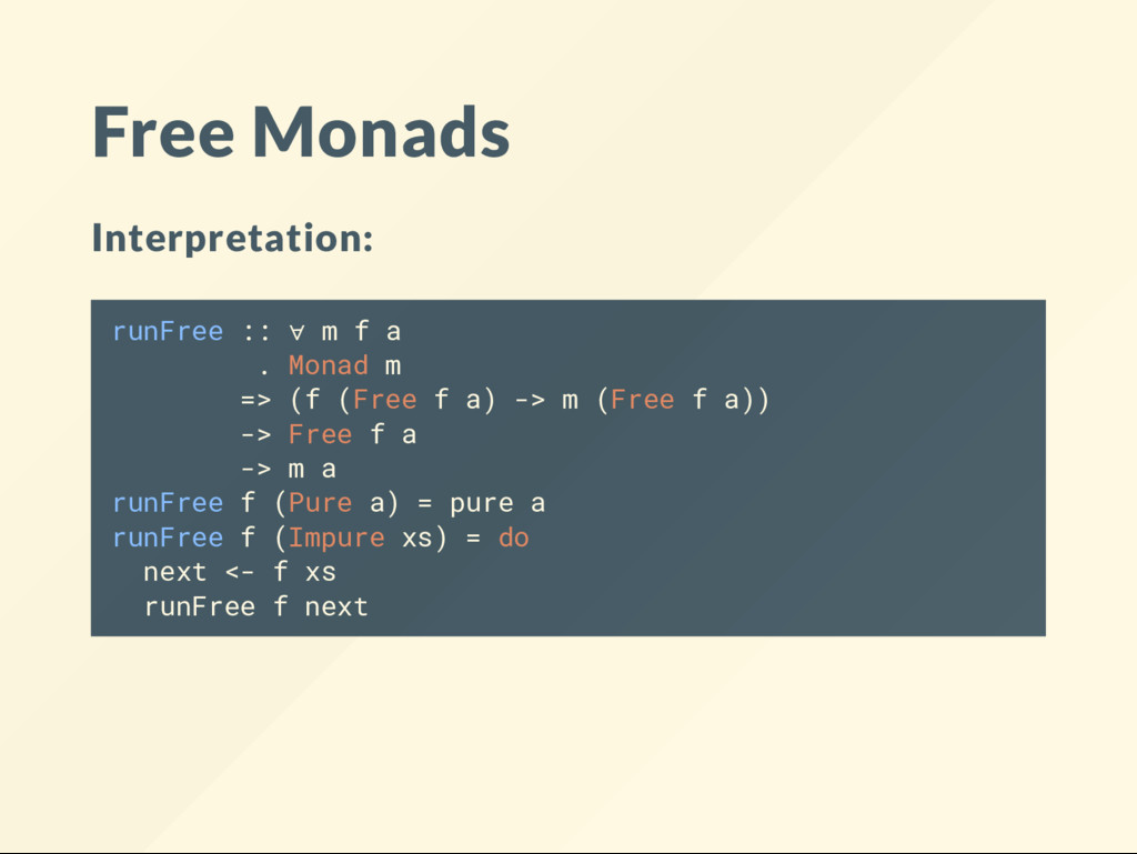 Free Monads Interpretation: runFree :: ∀ m f a ...