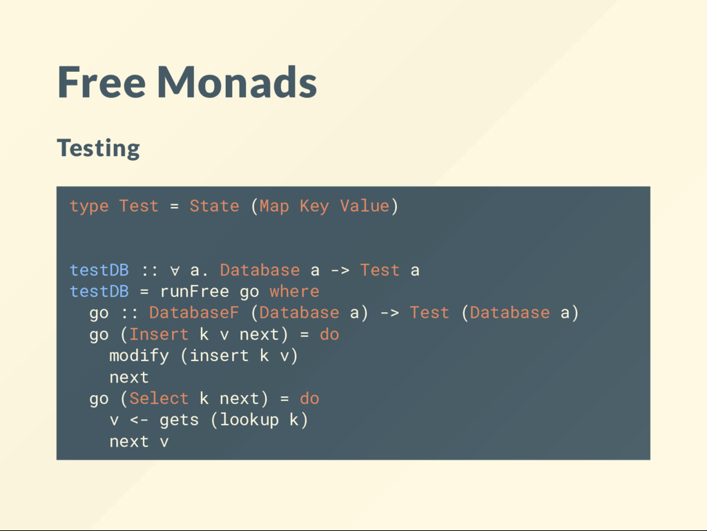 Free Monads Testing type Test = State (Map Key ...