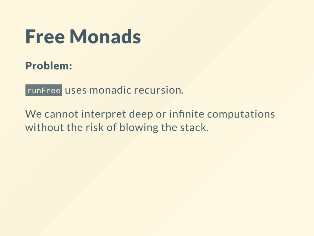 Free Monads Problem: runFree uses monadic recur...