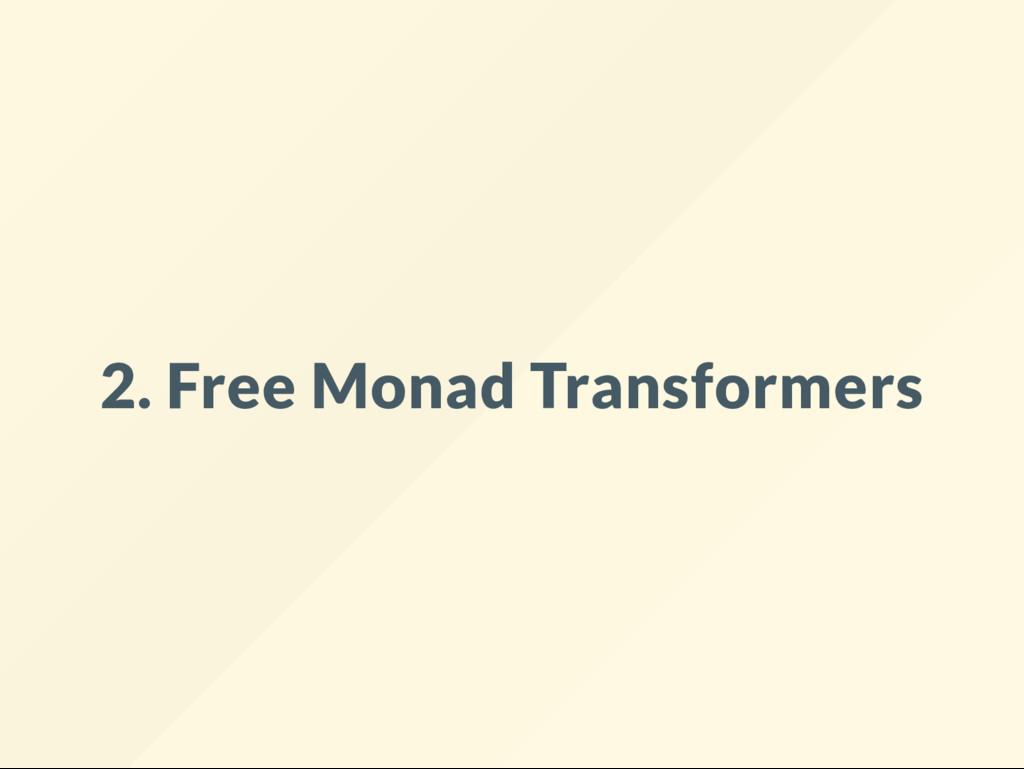 2. Free Monad Transformers
