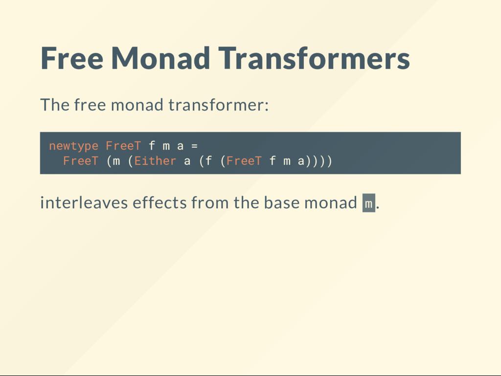 Free Monad Transformers The free monad transfor...