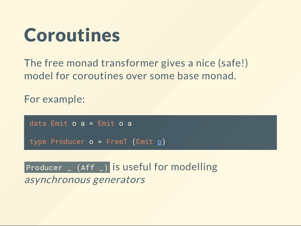 Coroutines The free monad transformer gives a n...