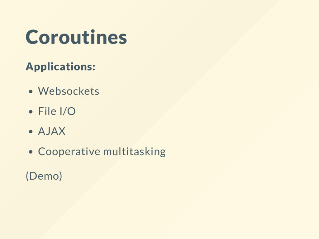 Coroutines Applications: Websockets File I/O AJ...