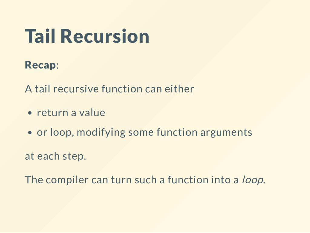 Tail Recursion Recap: A tail recursive function...