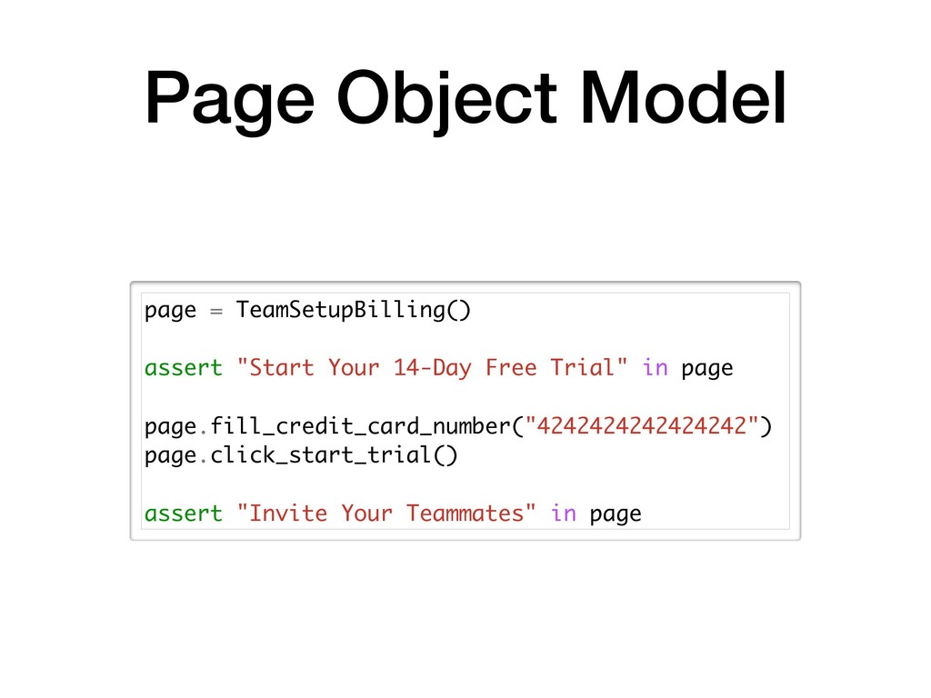 Page Object Model page = TeamSetupBilling() ass...