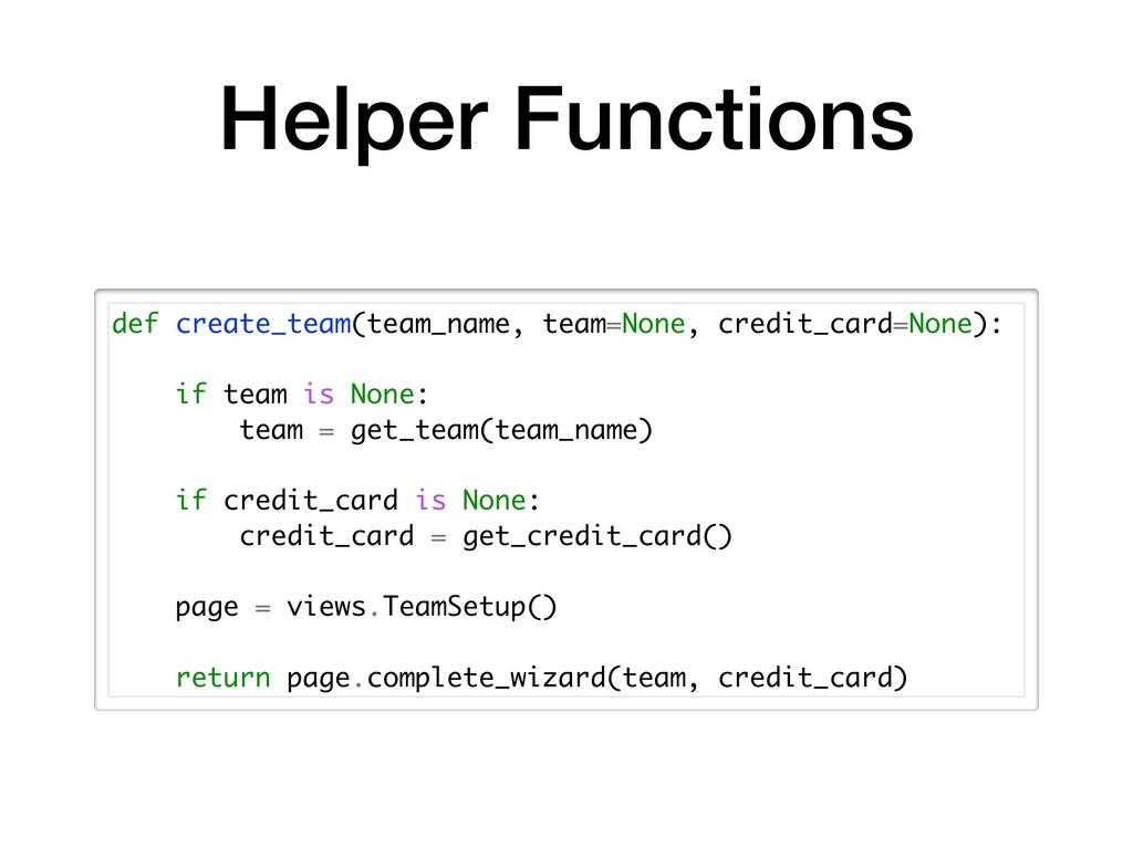 Helper Functions def create_team(team_name, tea...