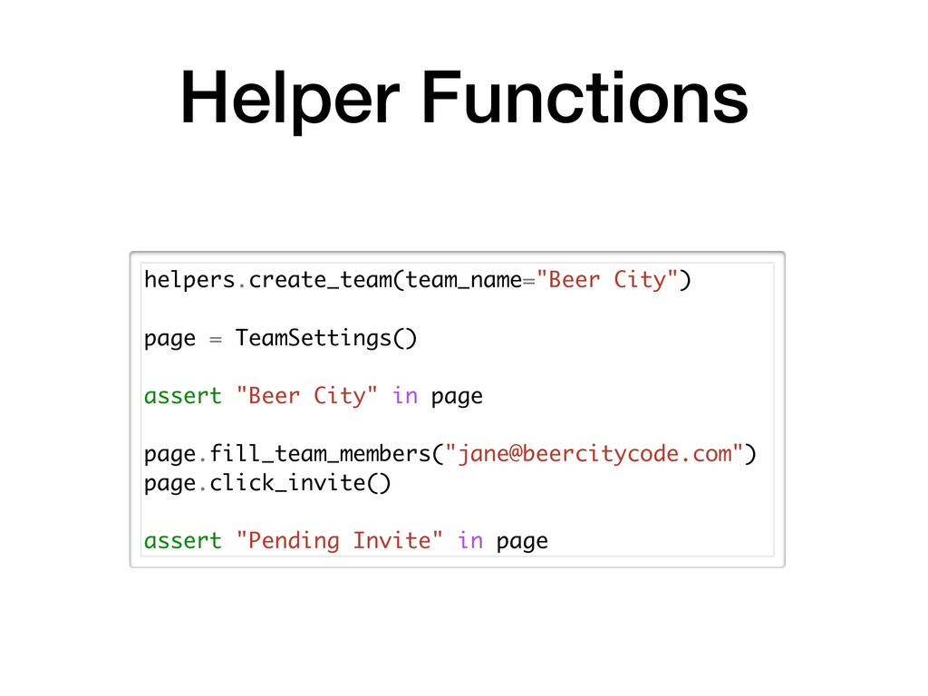 Helper Functions helpers.create_team(team_name=...