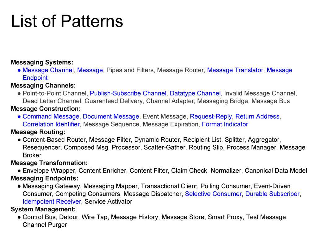 List of Patterns Messaging Systems: ● Message C...