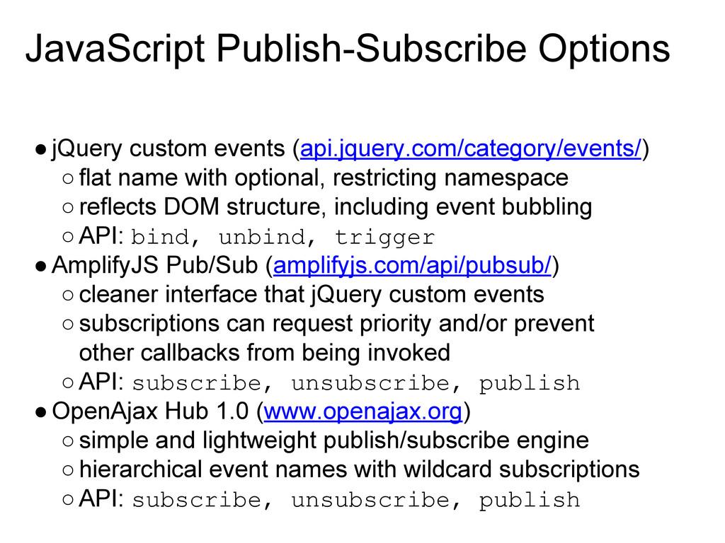 JavaScript Publish-Subscribe Options ●jQuery cu...