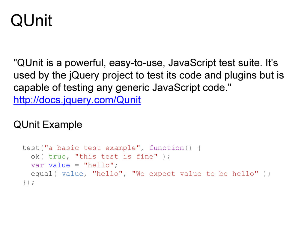 "QUnit ""QUnit is a powerful, easy-to-use, JavaSc..."