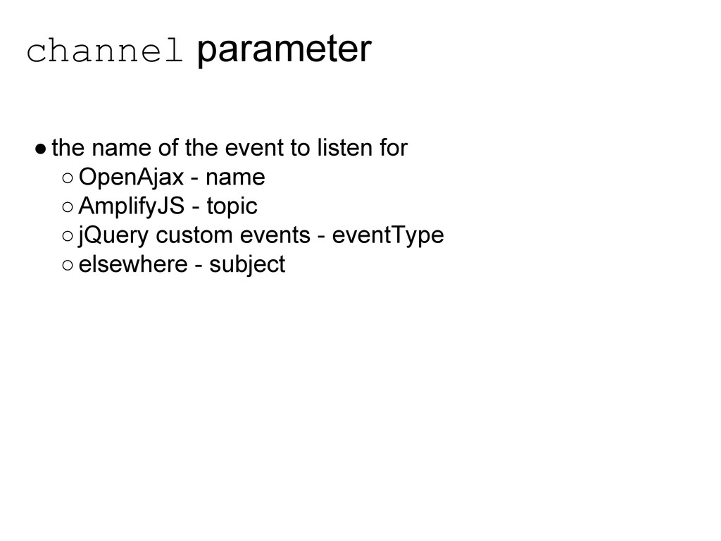 channel parameter ●the name of the event to lis...