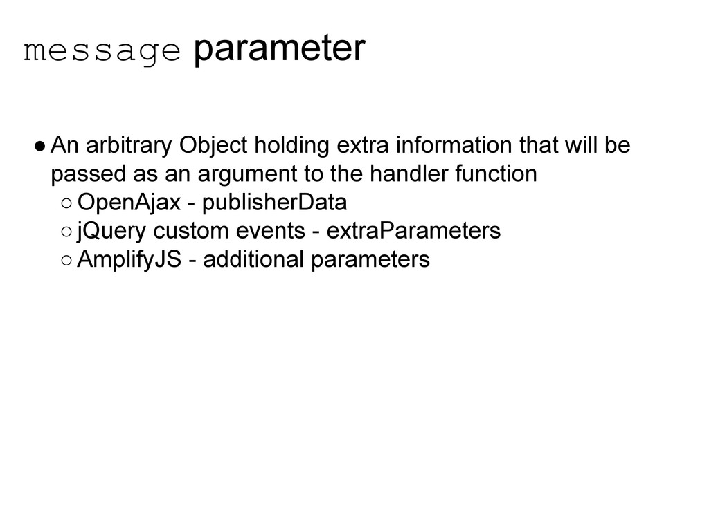 message parameter ●An arbitrary Object holding ...