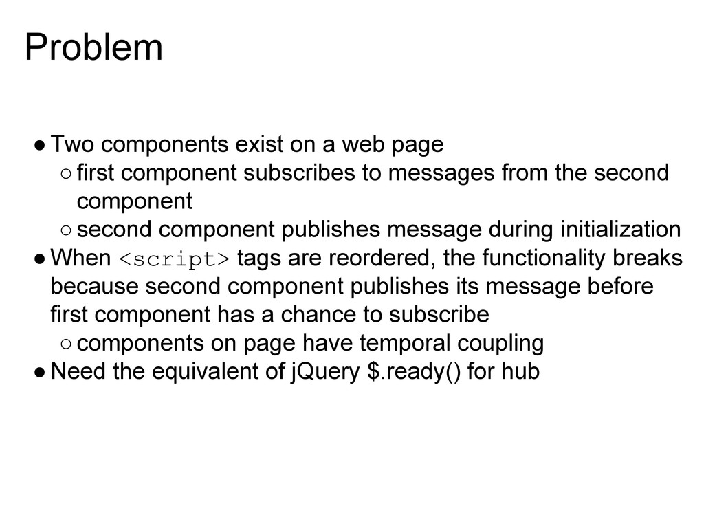 Problem ●Two components exist on a web page ○fi...