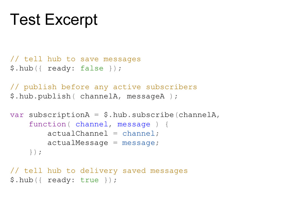 Test Excerpt // tell hub to save messages $.hub...