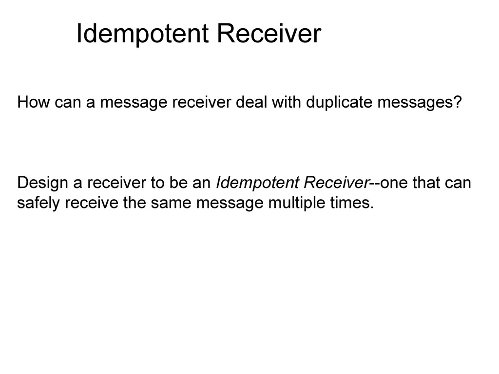 Idempotent Receiver How can a message receiver ...