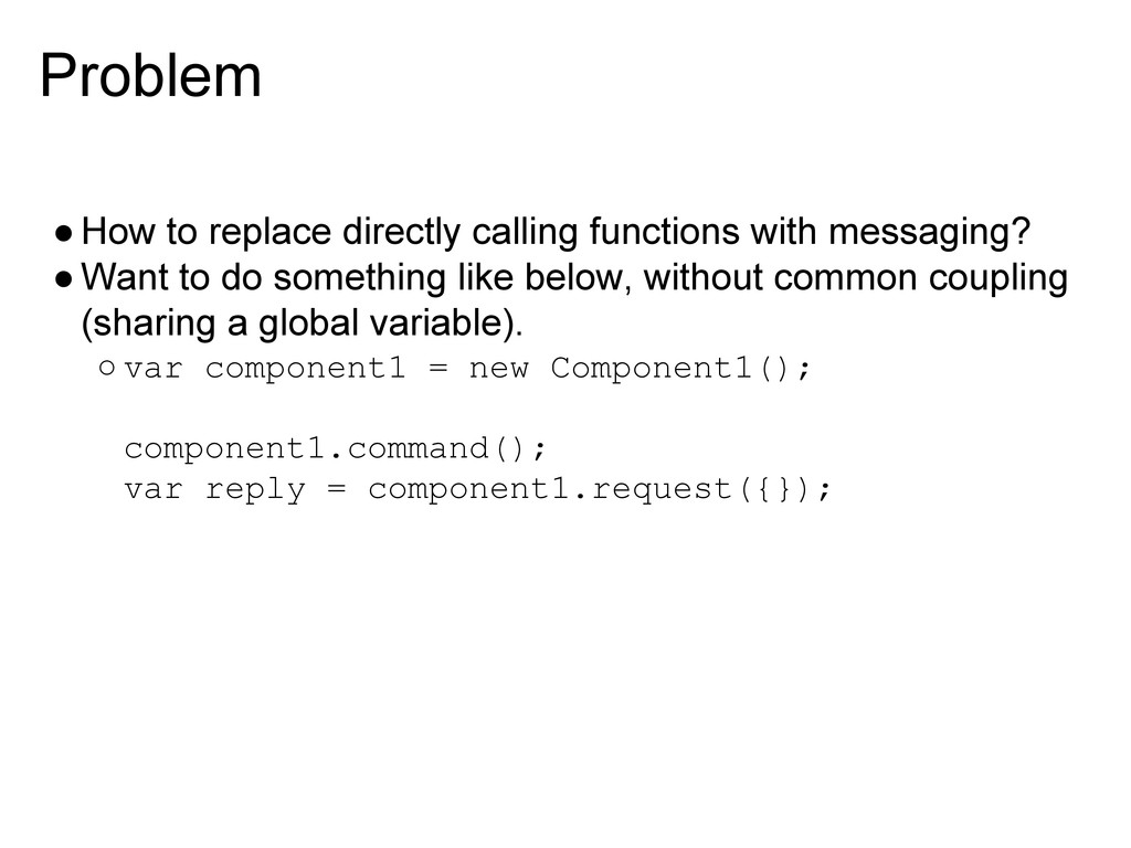 Problem ●How to replace directly calling functi...