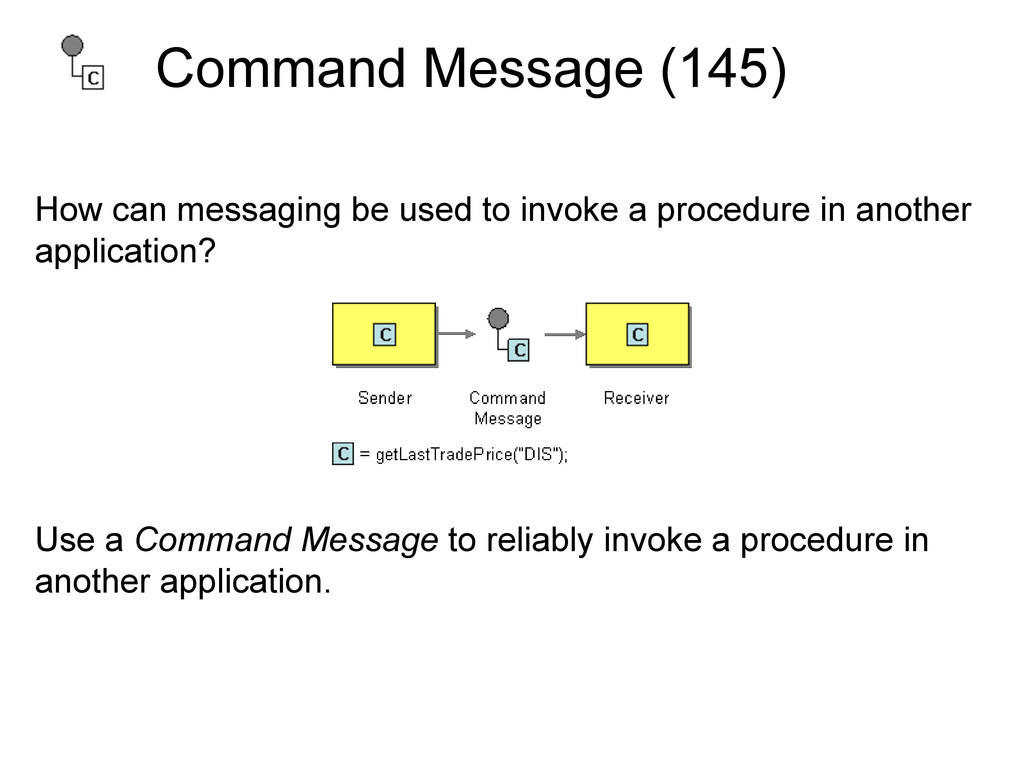 Command Message (145) How can messaging be used...
