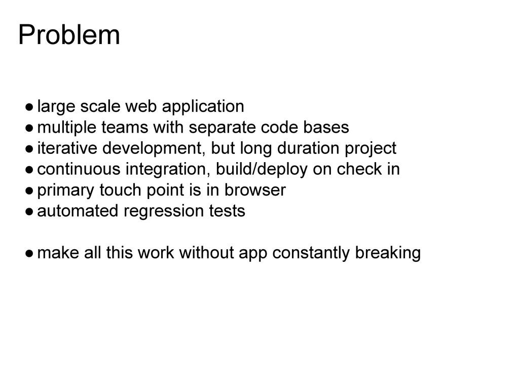 Problem ●large scale web application ●multiple ...