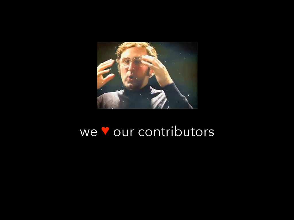 we ♥ our contributors