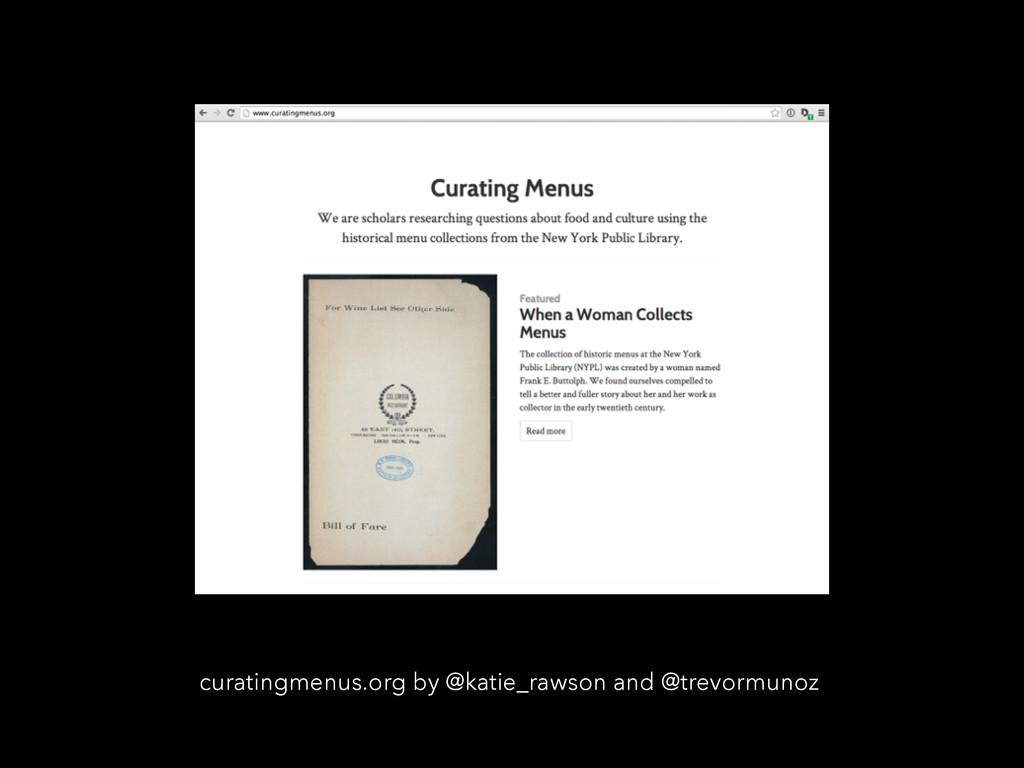 curatingmenus.org by @katie_rawson and @trevorm...
