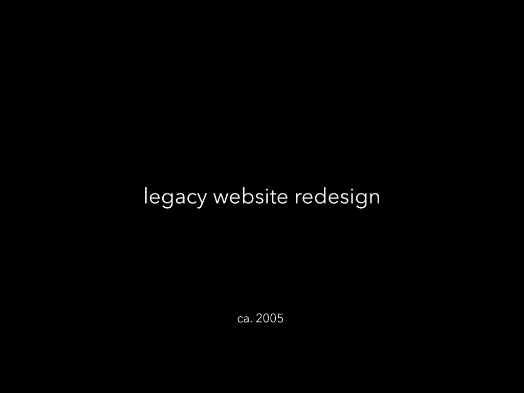legacy website redesign ca. 2005