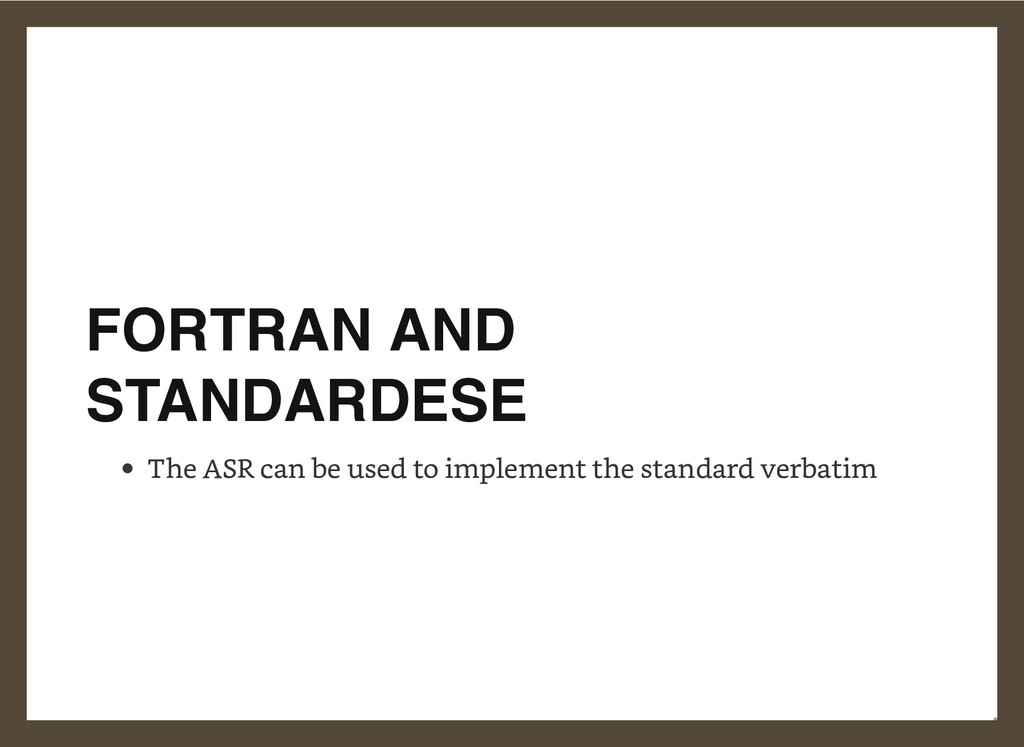 FORTRAN AND STANDARDESE The ASR can be used to ...