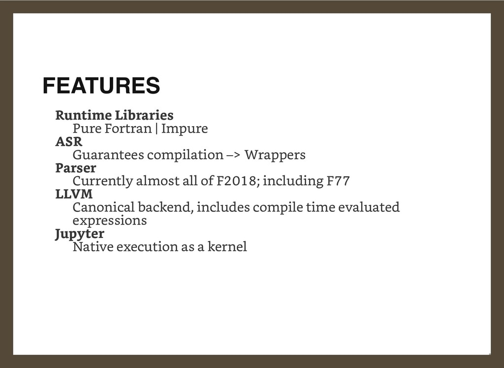 FEATURES Runtime Libraries Pure Fortran   Impur...