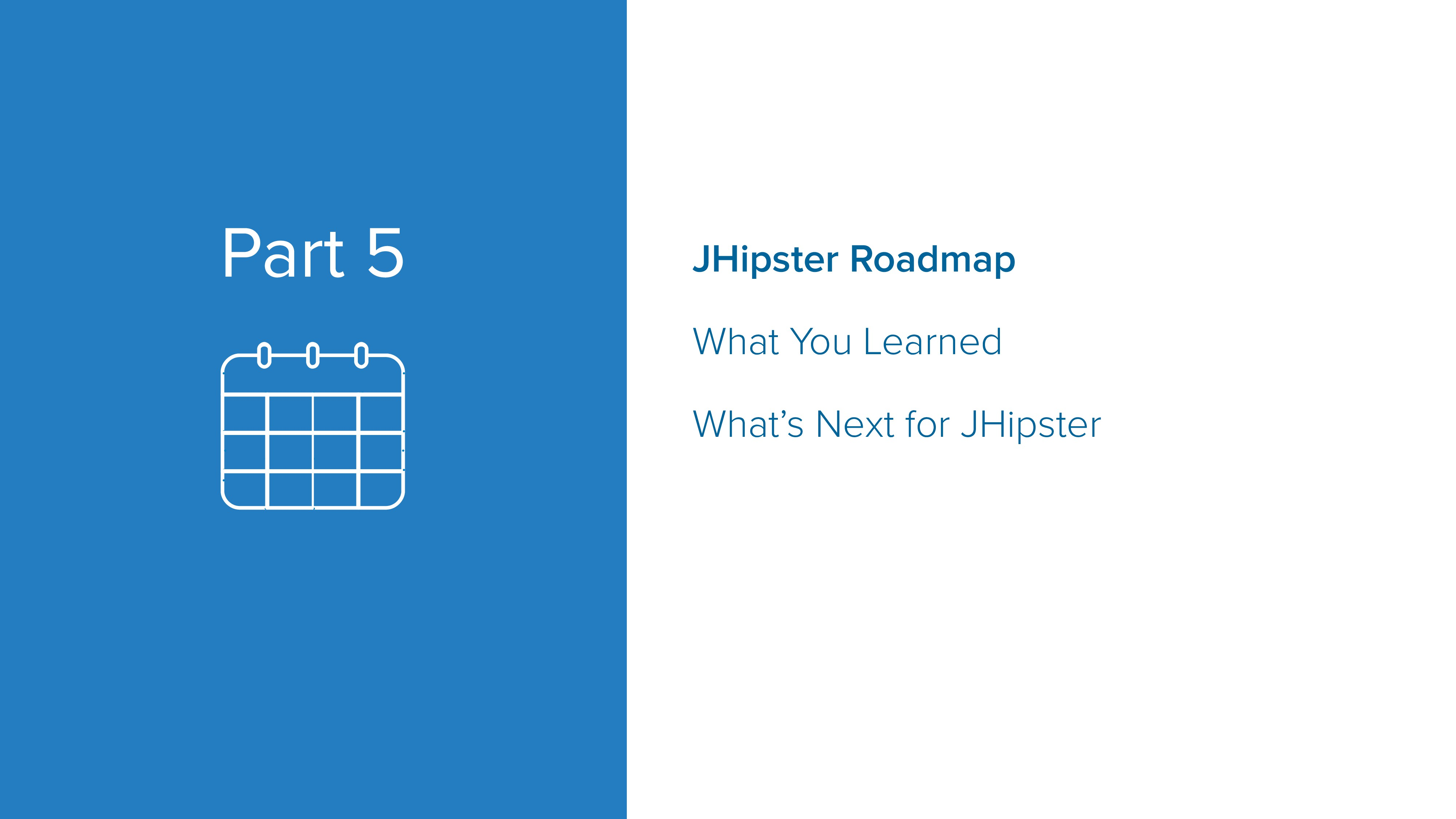 Part 5 JHipster Roadmap What You Learned What's...
